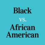 Black or African American: Which Term You Should Be Using