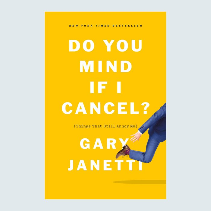 Do You Mind If I Cancel? by Gary Janetti
