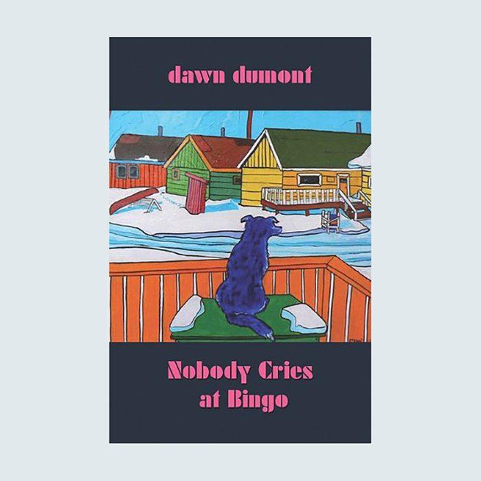 Nobody Cries at Bingo by Dawn Dumont