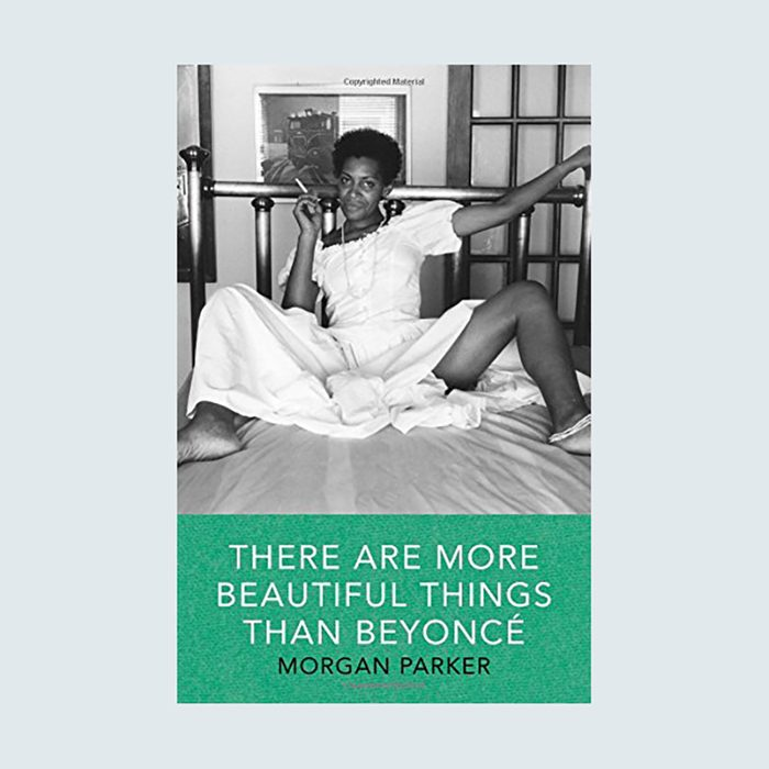 There Are More Beautiful Things Than Beyoncé by Morgan Parker