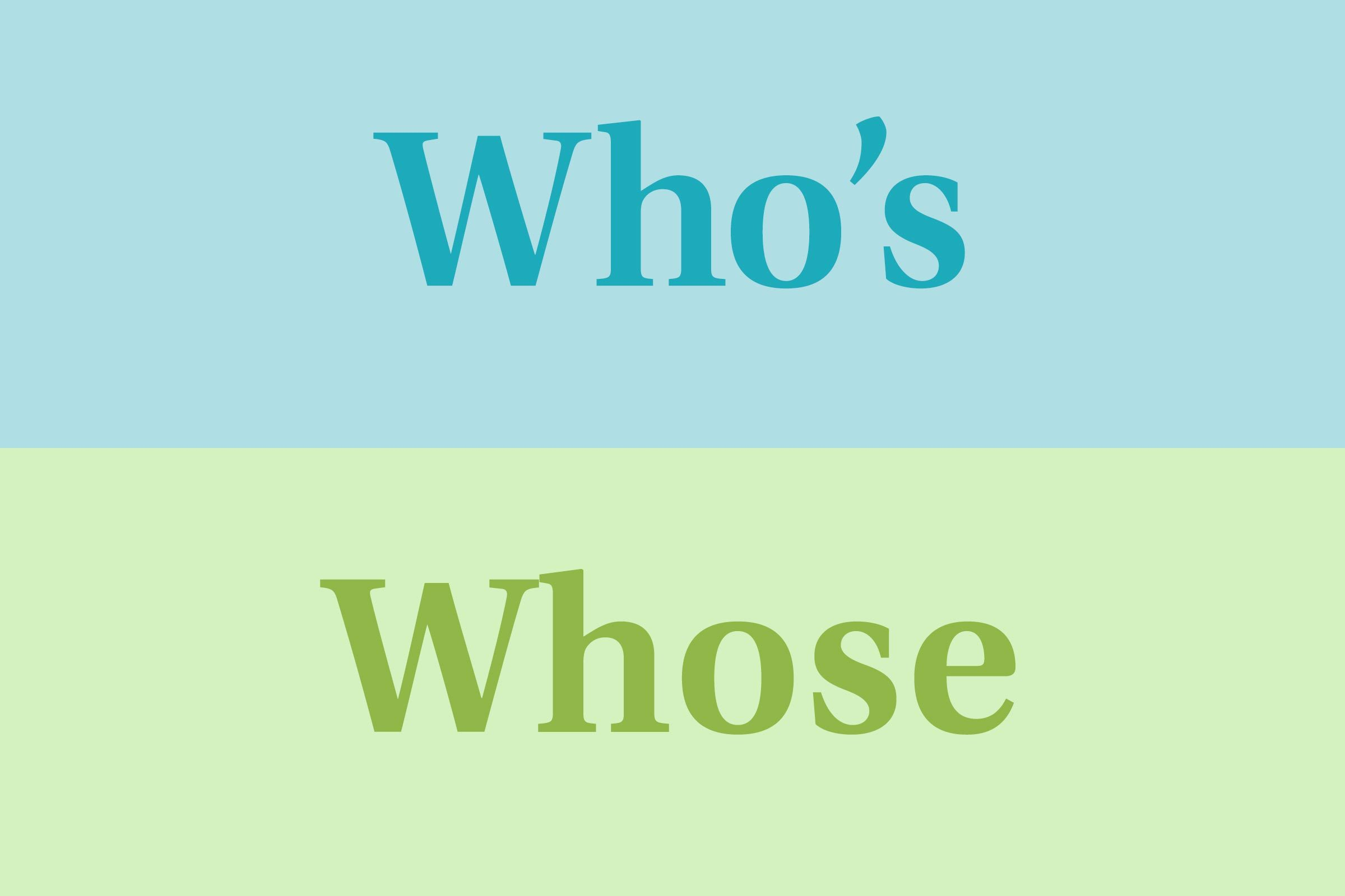 Who's vs. whose