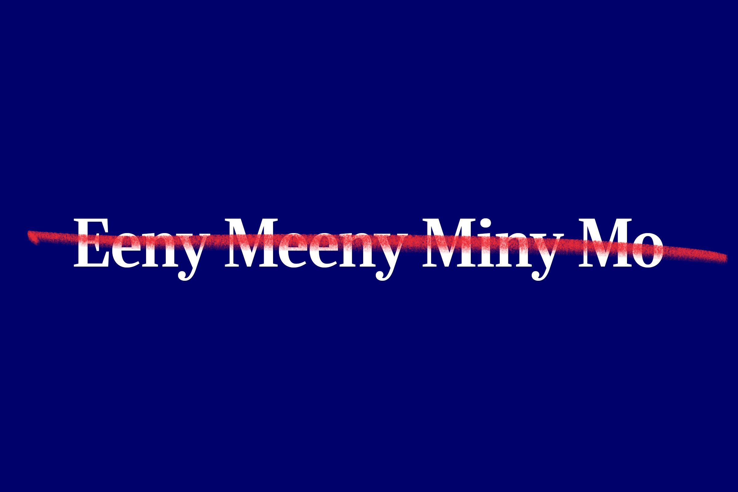 nursery rhyme title (Eeny Meeny Miny Mo) with red strikethrough overlay