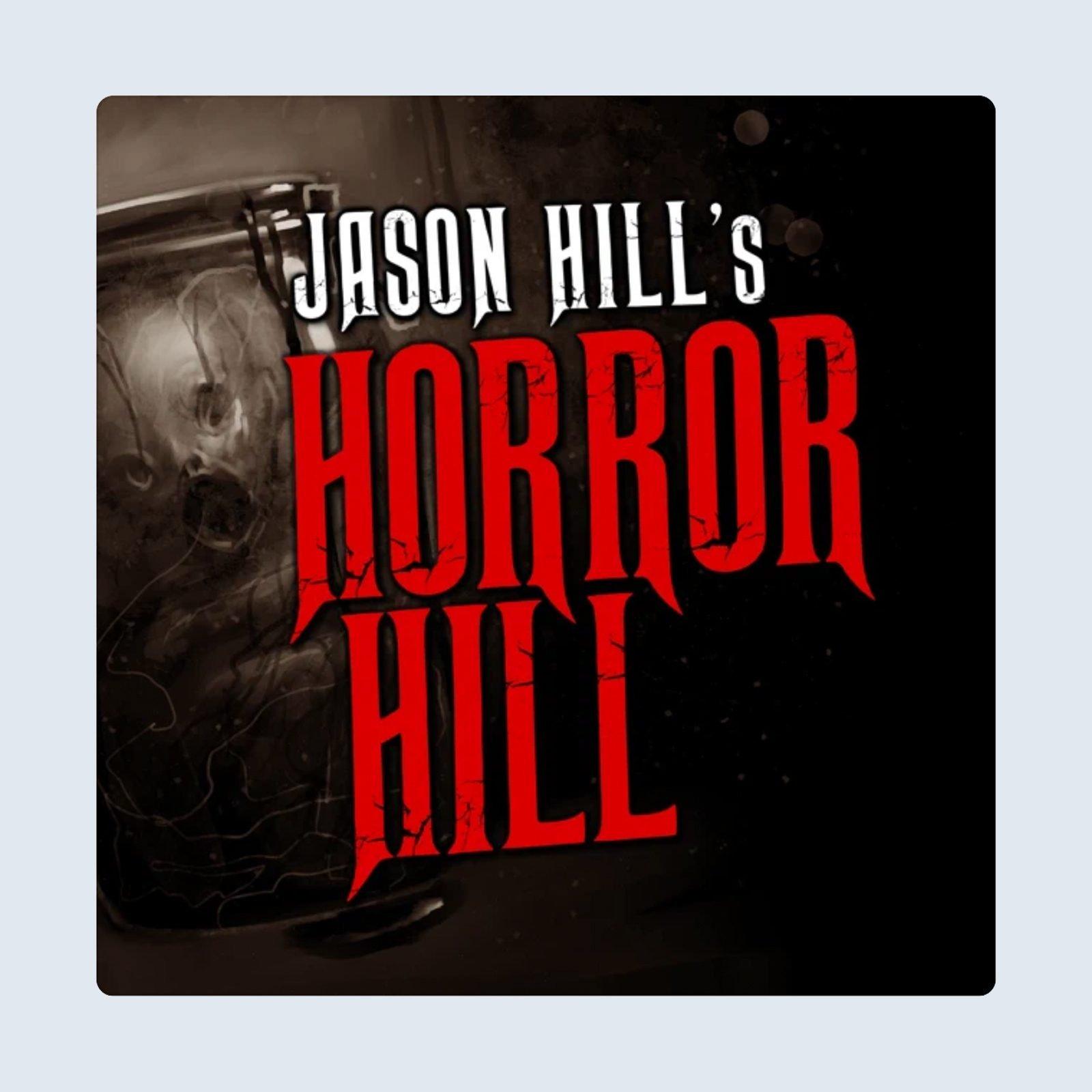 Jason Hills Horror Hill Podcast