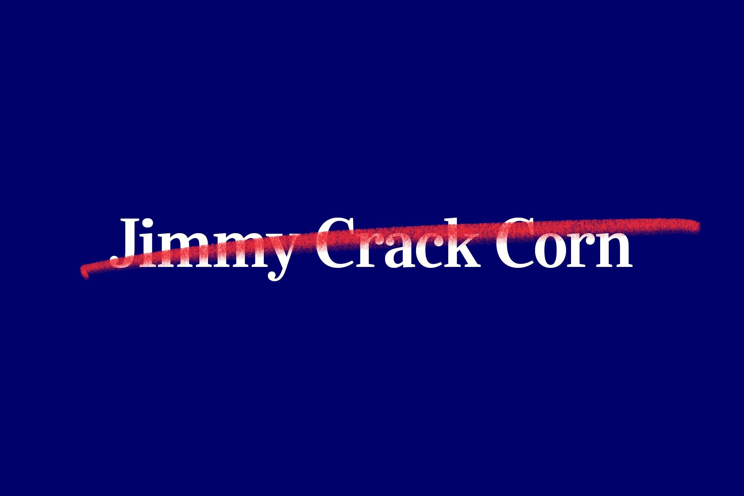 nursery rhyme title (Jimmy Crack Corn) with red strikethrough overlay