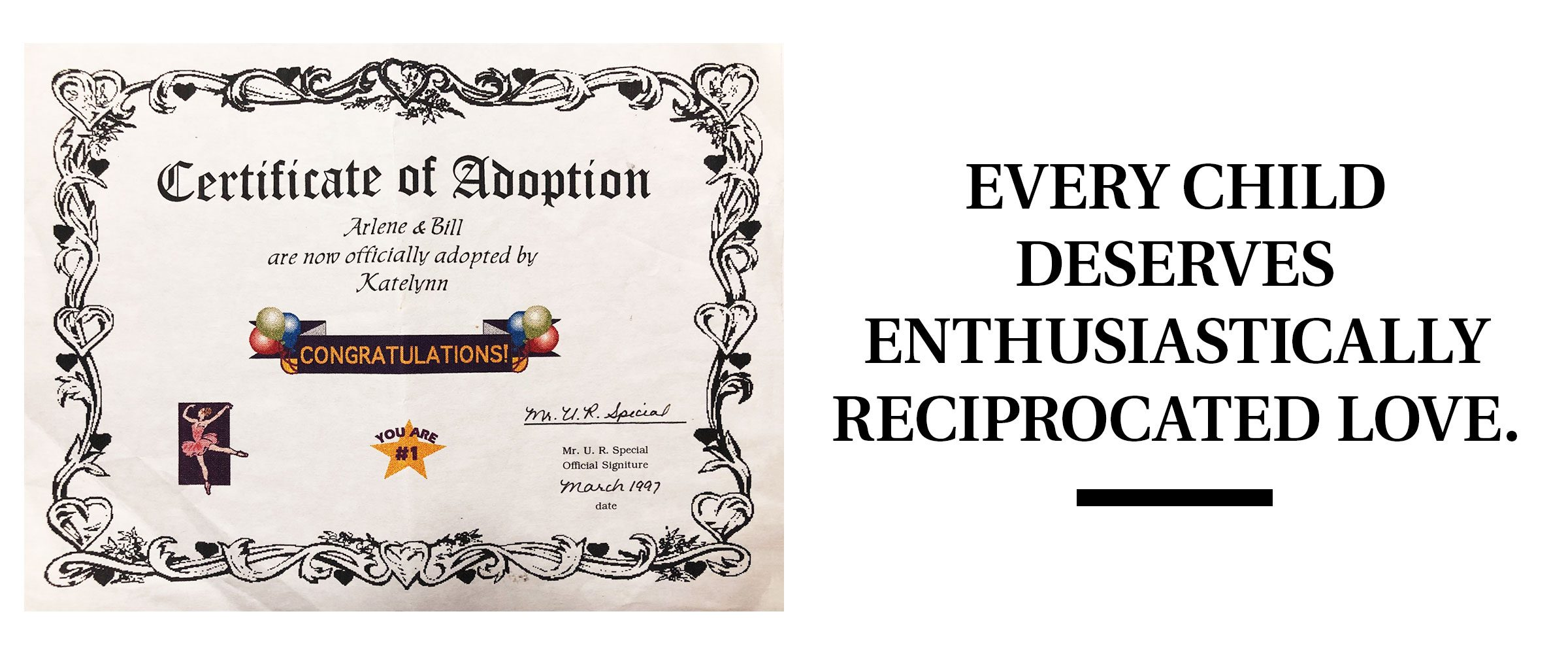 """adoption certificate and pull quote text: """"Every child deserves enthusiastically reciprocated love."""""""