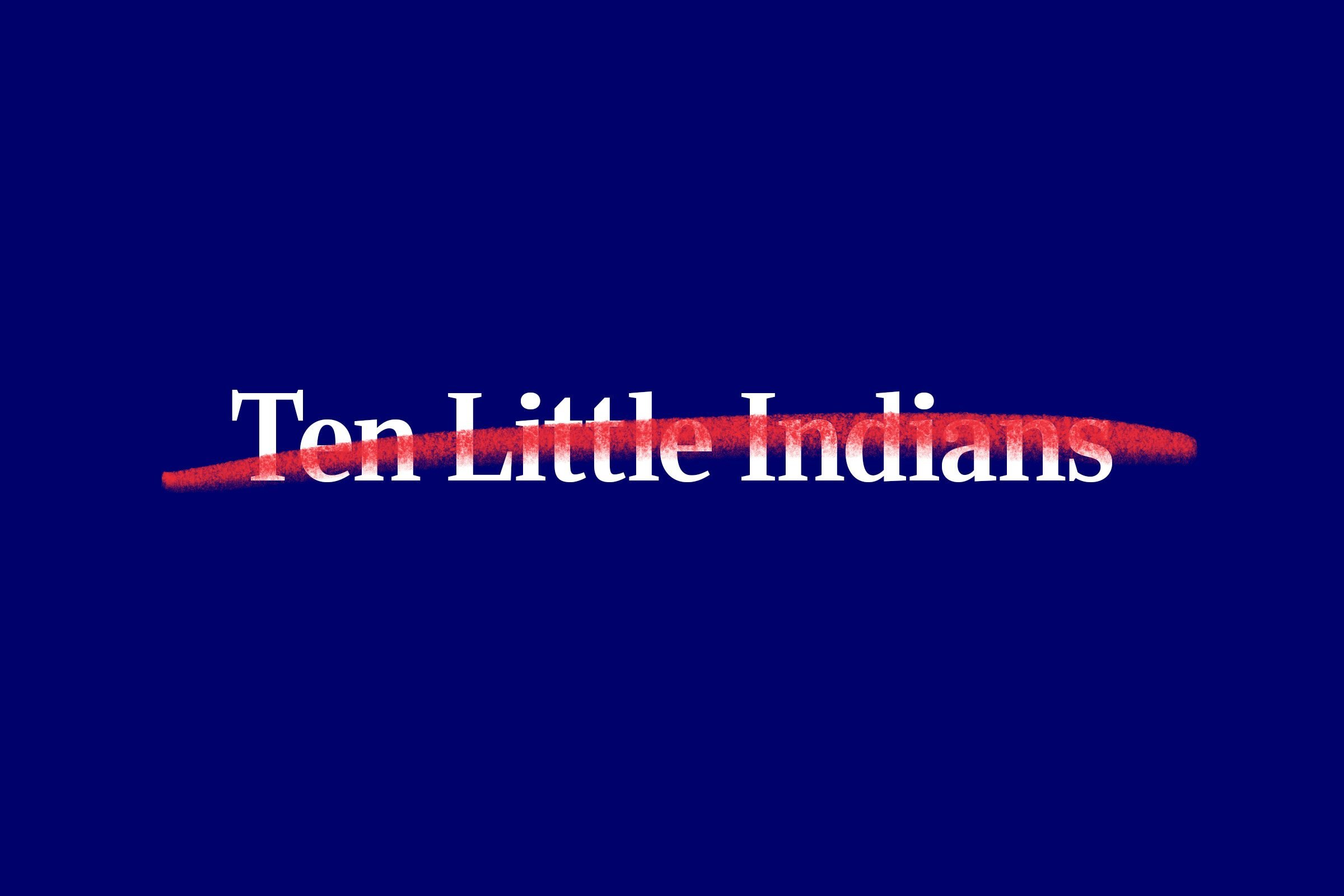 nursery rhyme title (Ten Little Indians) with red strikethrough overlay