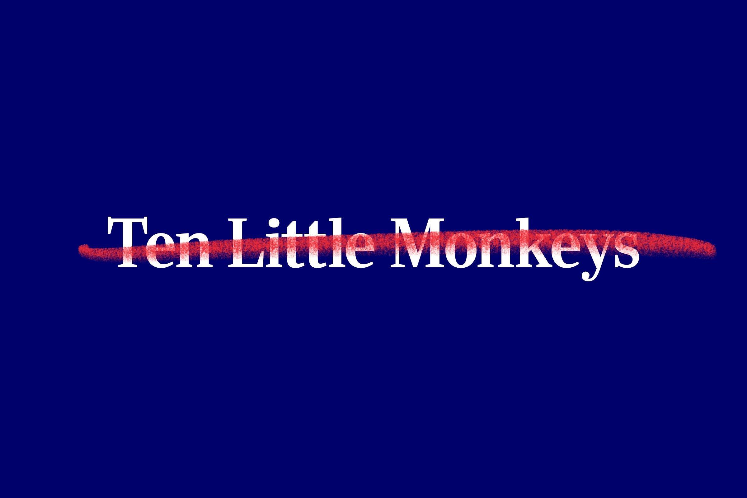 nursery rhyme title (Ten Little Monkeys) with red strikethrough overlay