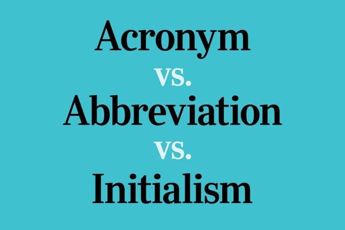 Acronym Vs Abbreviation Vs Initialism