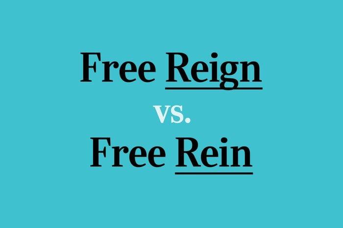 free reign vs. free rein