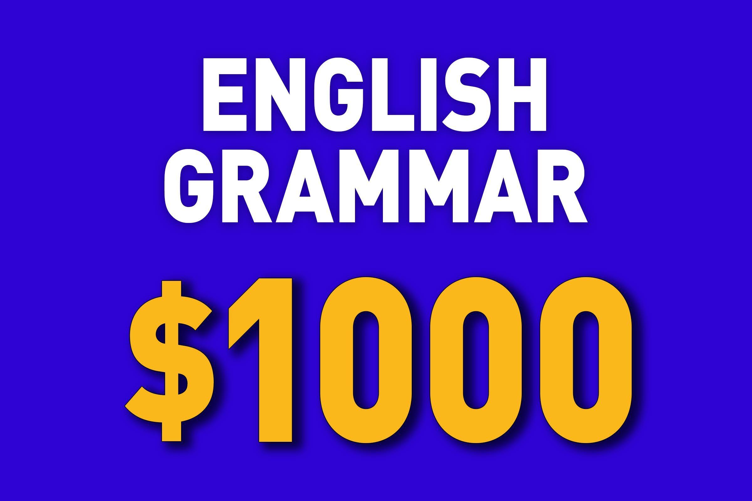 English Grammar for $1000