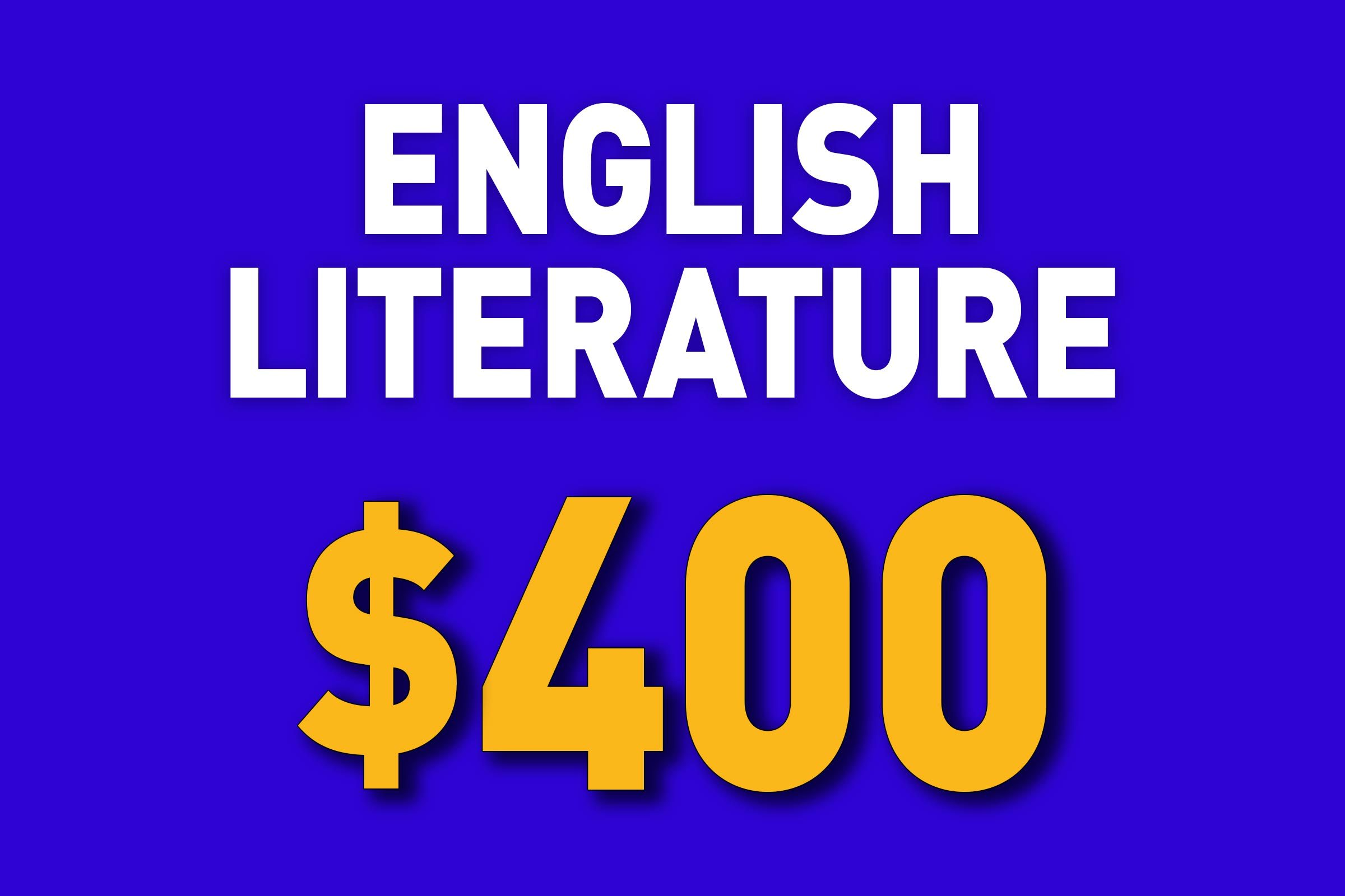 English Literature for $400