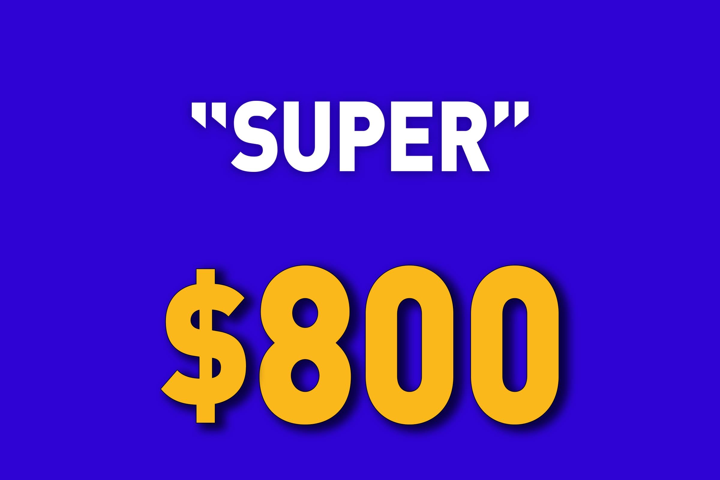 """""""Super"""" for $800"""