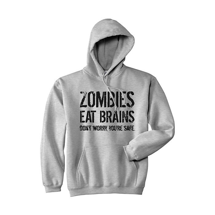Zombies Eat Brains Don't Worry, You're Safe Sweatshirt