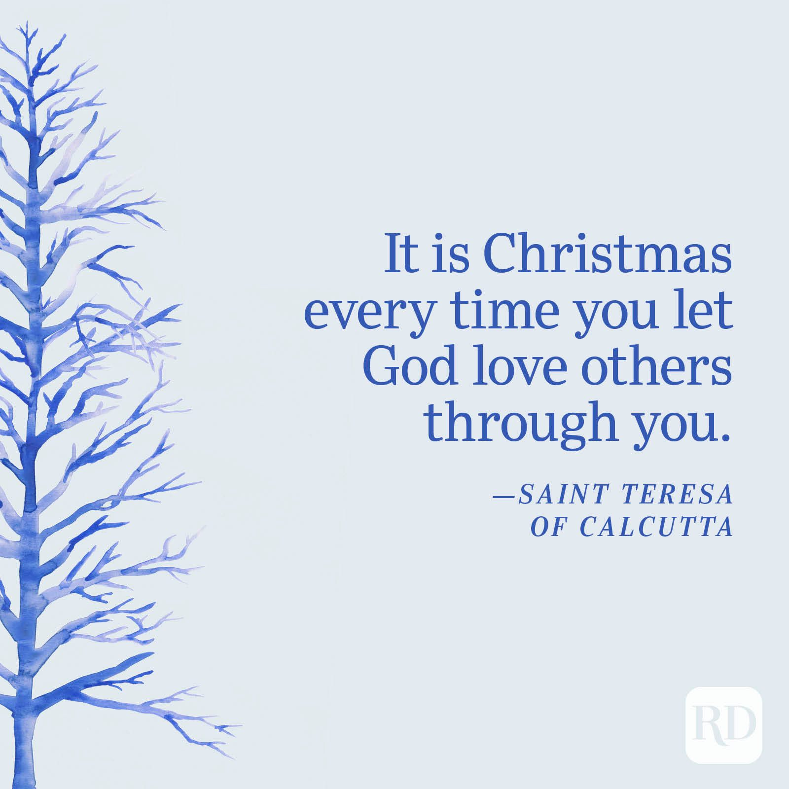 """""""It is Christmas every time you let God love others through you."""" —Saint Teresa of Calcutta"""