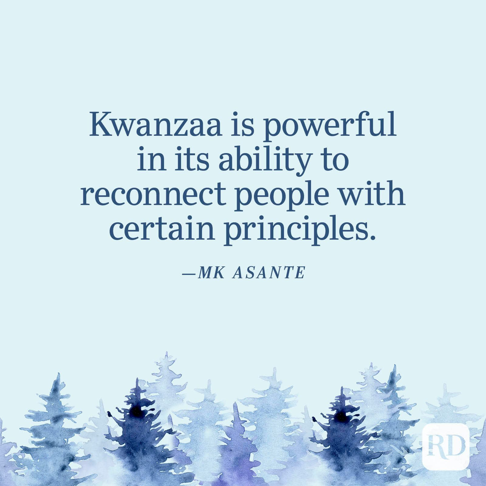 """""""Kwanzaa is powerful in its ability to reconnect people with certain principles."""" —MK Asante"""