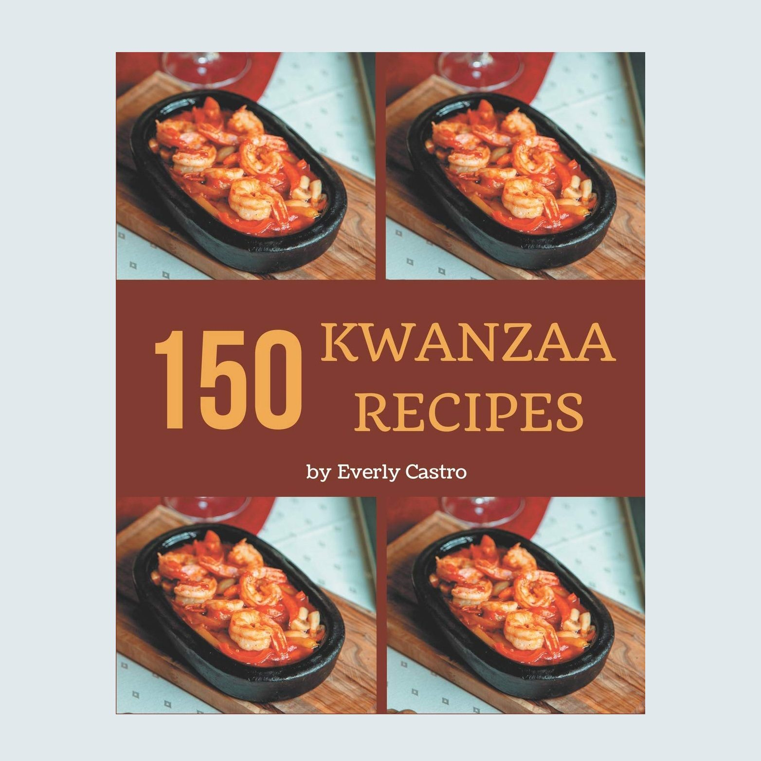 150 Kwanzaa Recipes