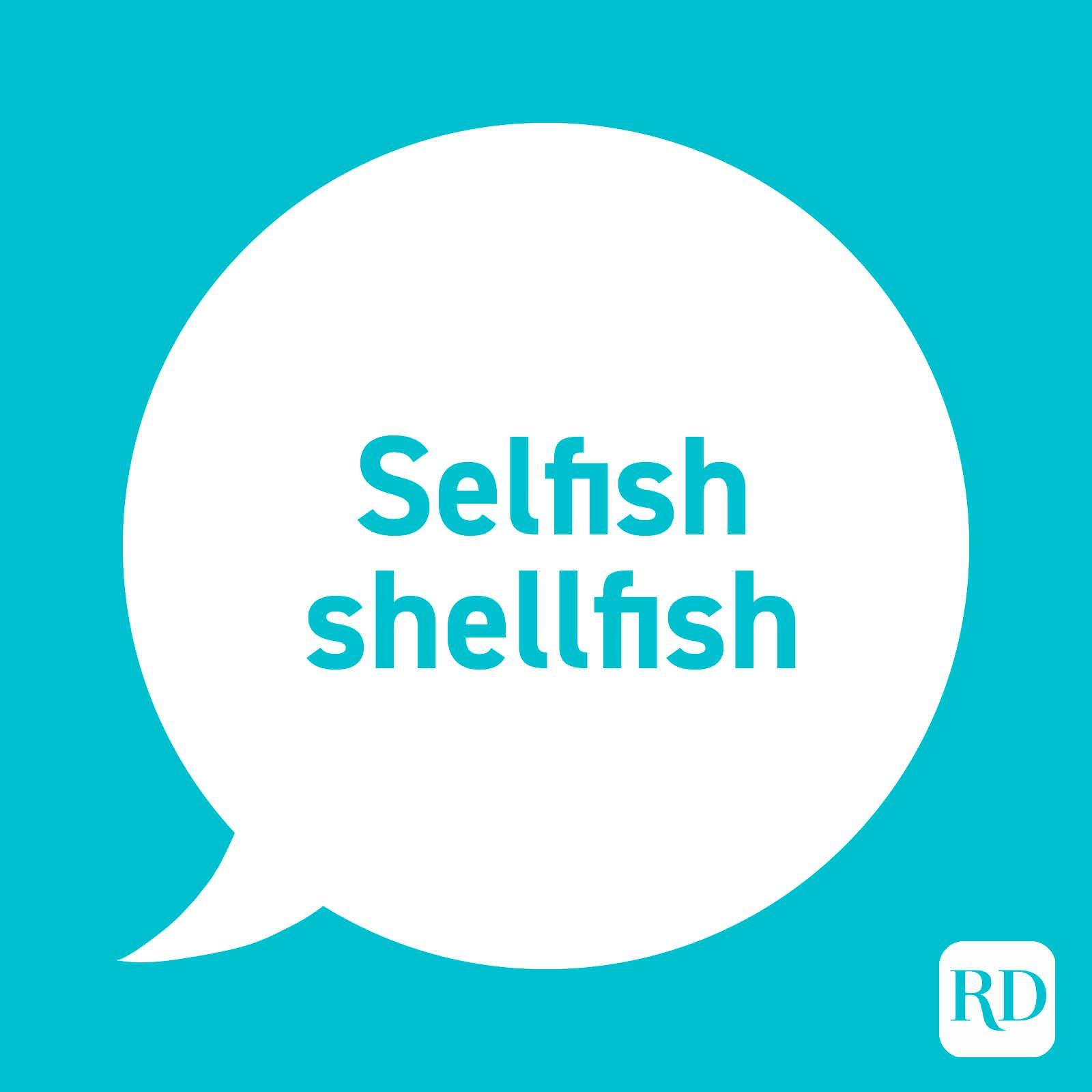 """""""Selfish shellfish"""""""