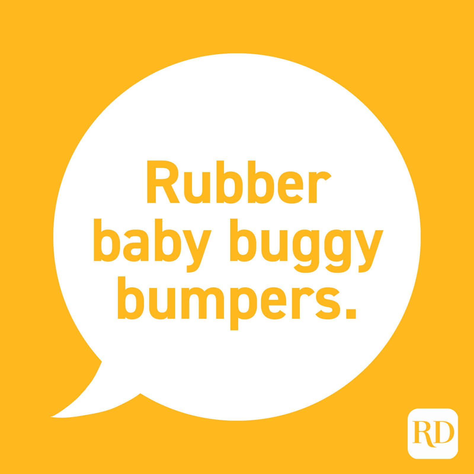 """Rubber baby buggy bumpers."""