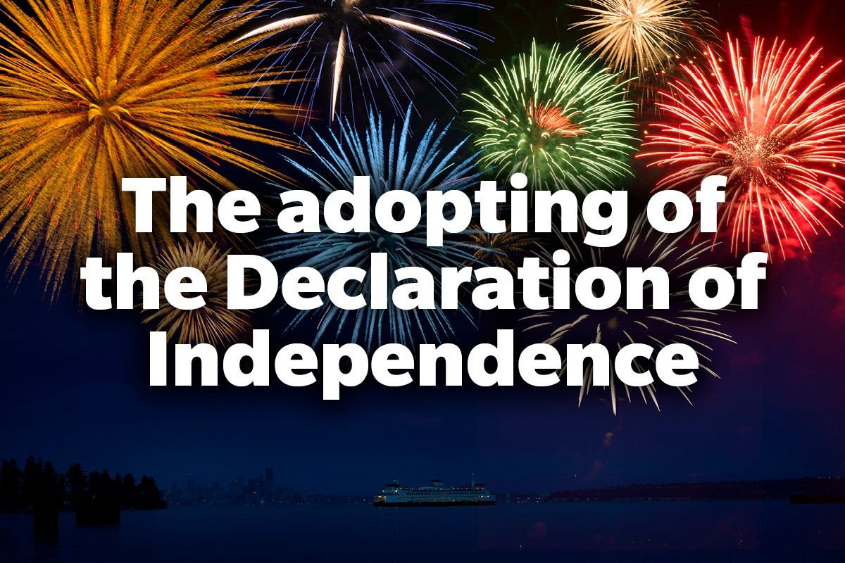 The adopting of the Declaration of Independence