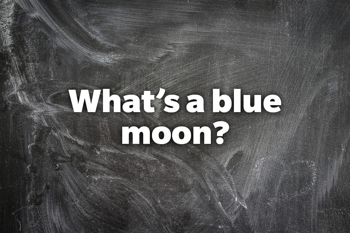What's a blue moon?