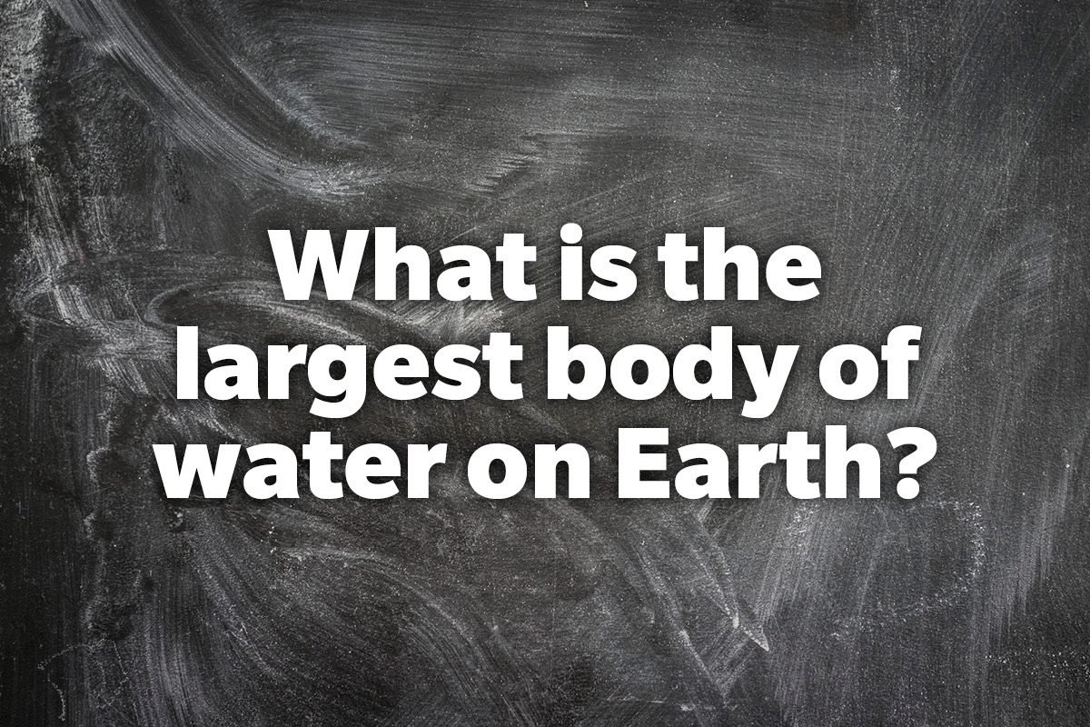 What is the largest body of water on Earth?
