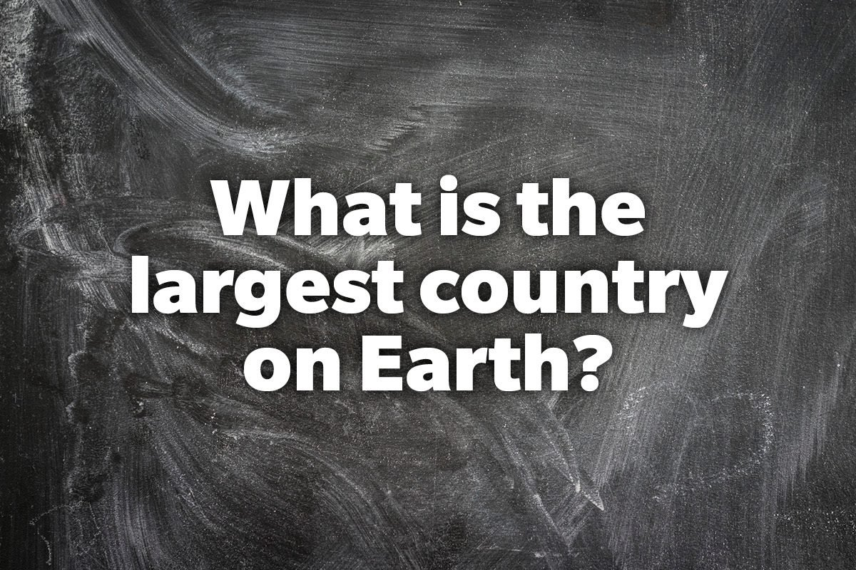 What is the largest country on Earth?