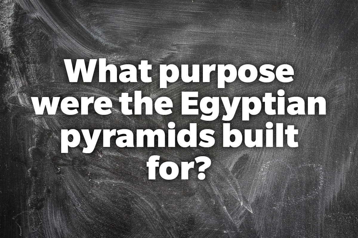 What purpose were the Egyptian pyramids built for?