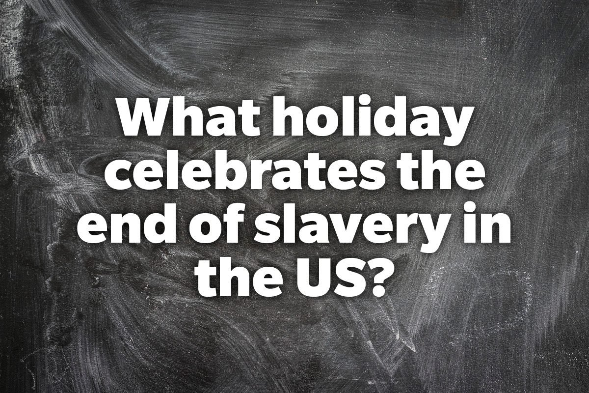 What holiday celebrates the end of slavery in the US?