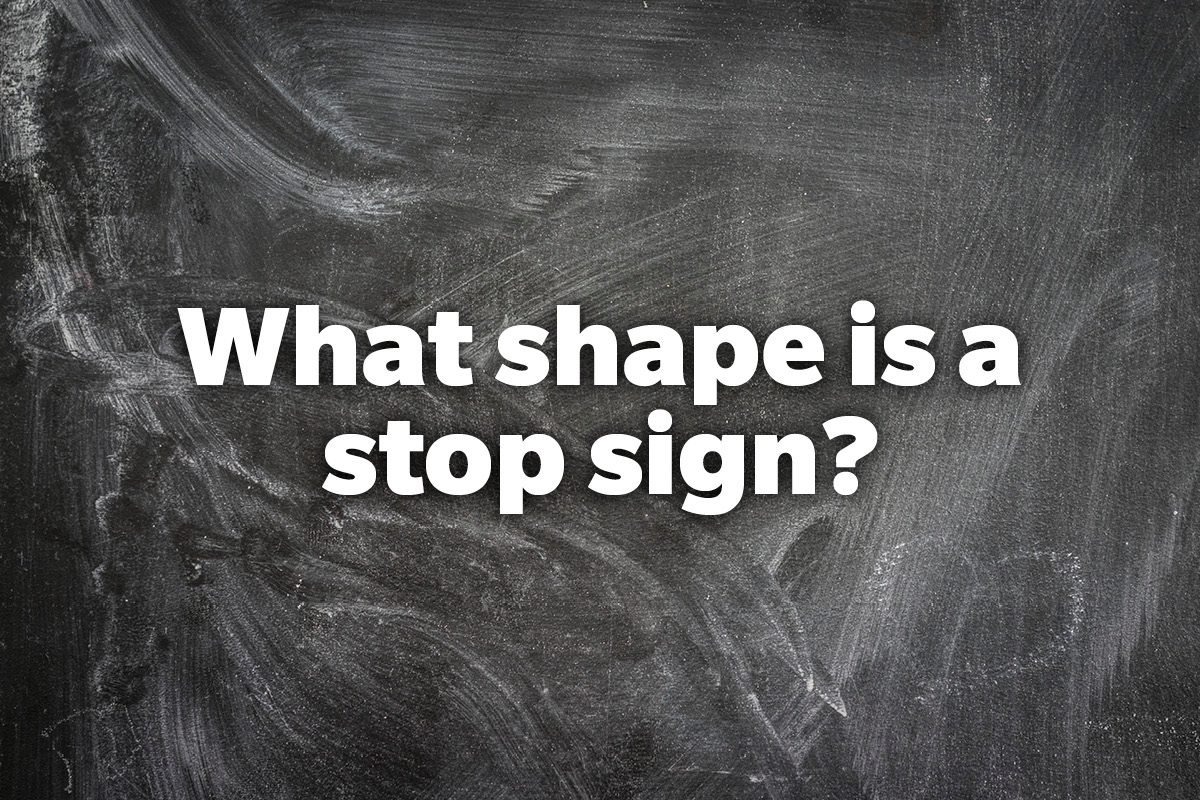 What shape is a stop sign?