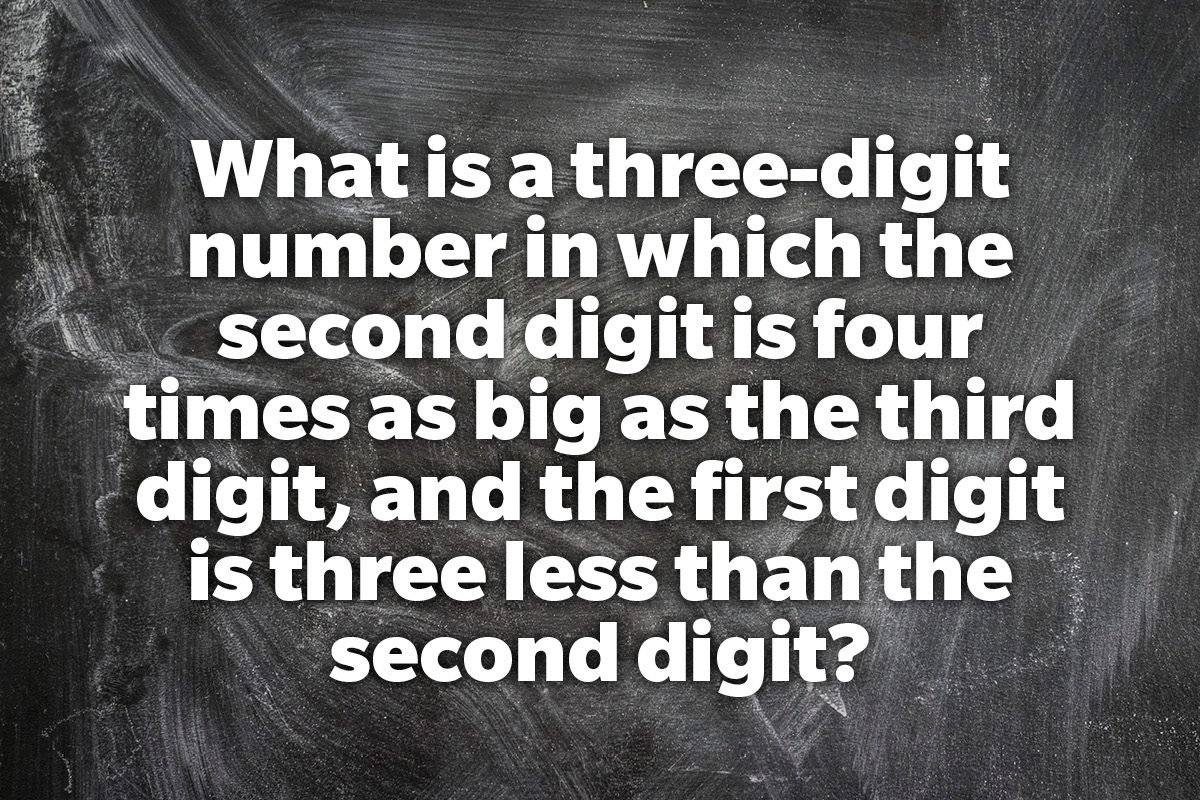 What is a three-digit number in which the second digit is four times as big as the third digit, and the first digit is three less than the second digit?