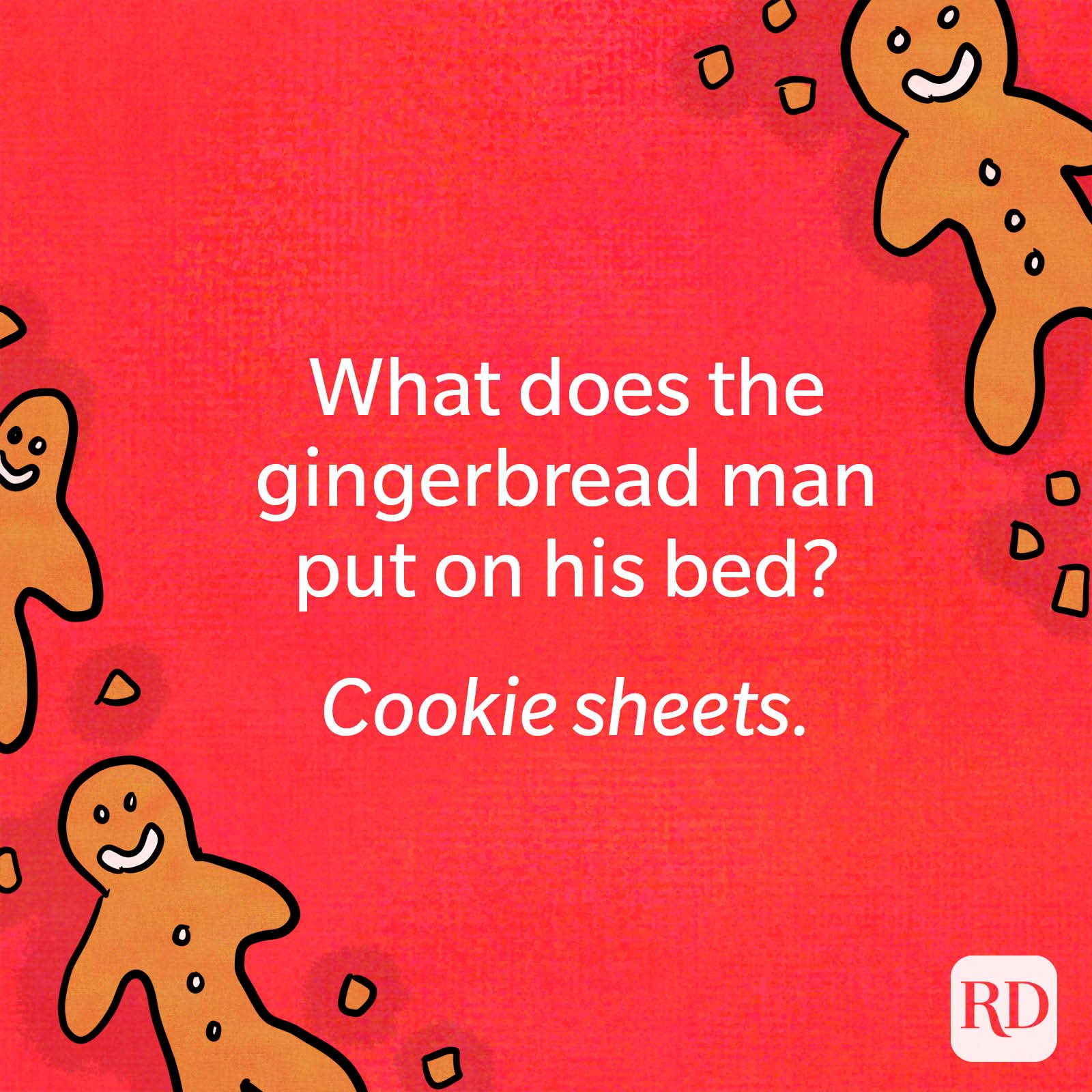 What does the gingerbread man put on his bed?