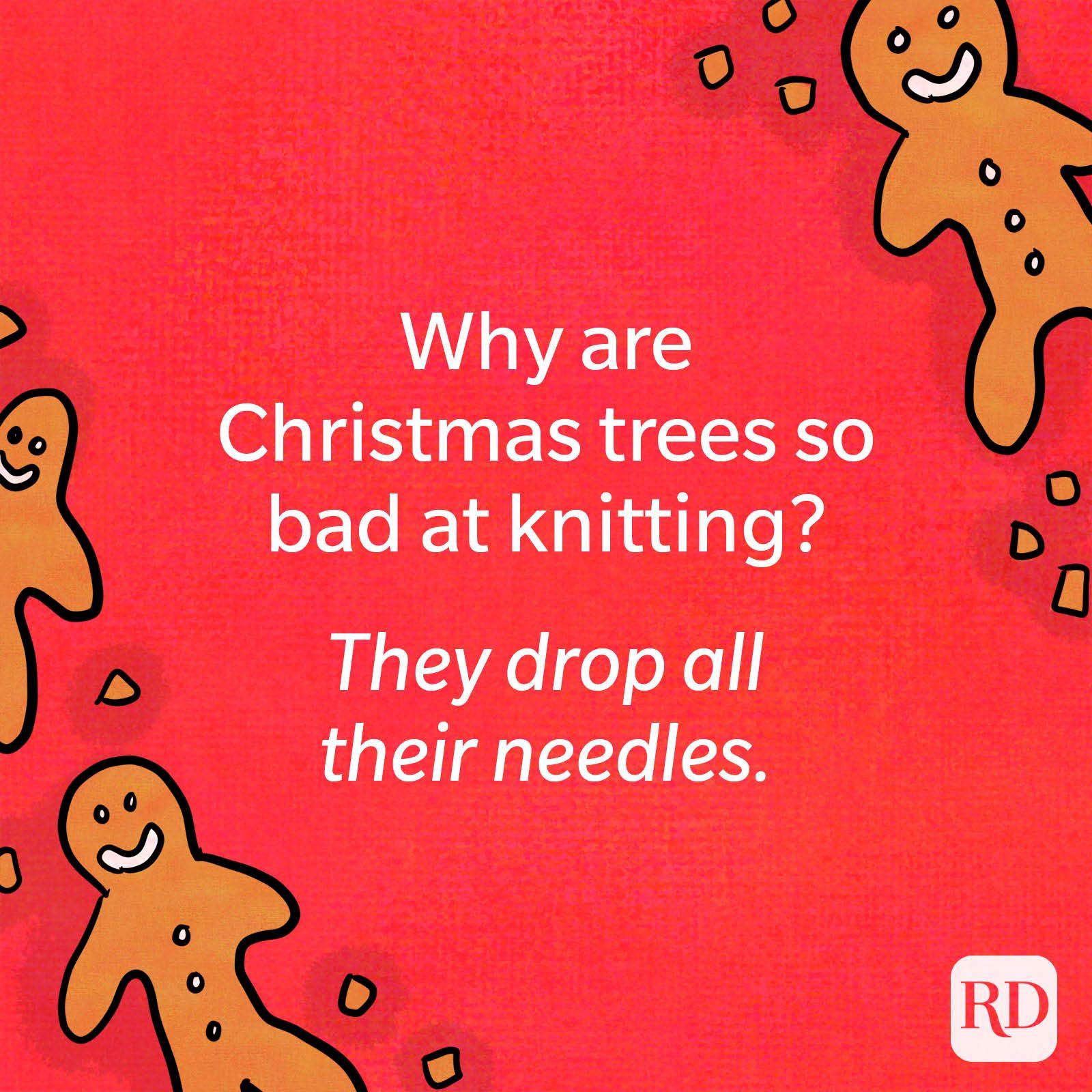 Why are Christmas trees so bad at knitting?