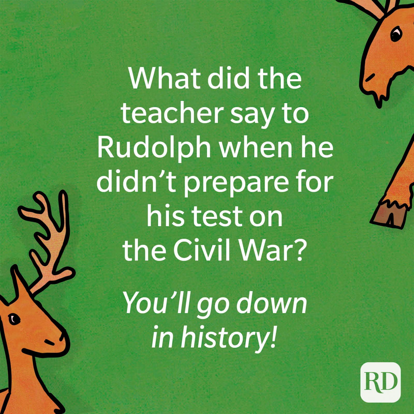 What did the teacher say to Rudolph when he didn't prepare for his test on the Civil War?