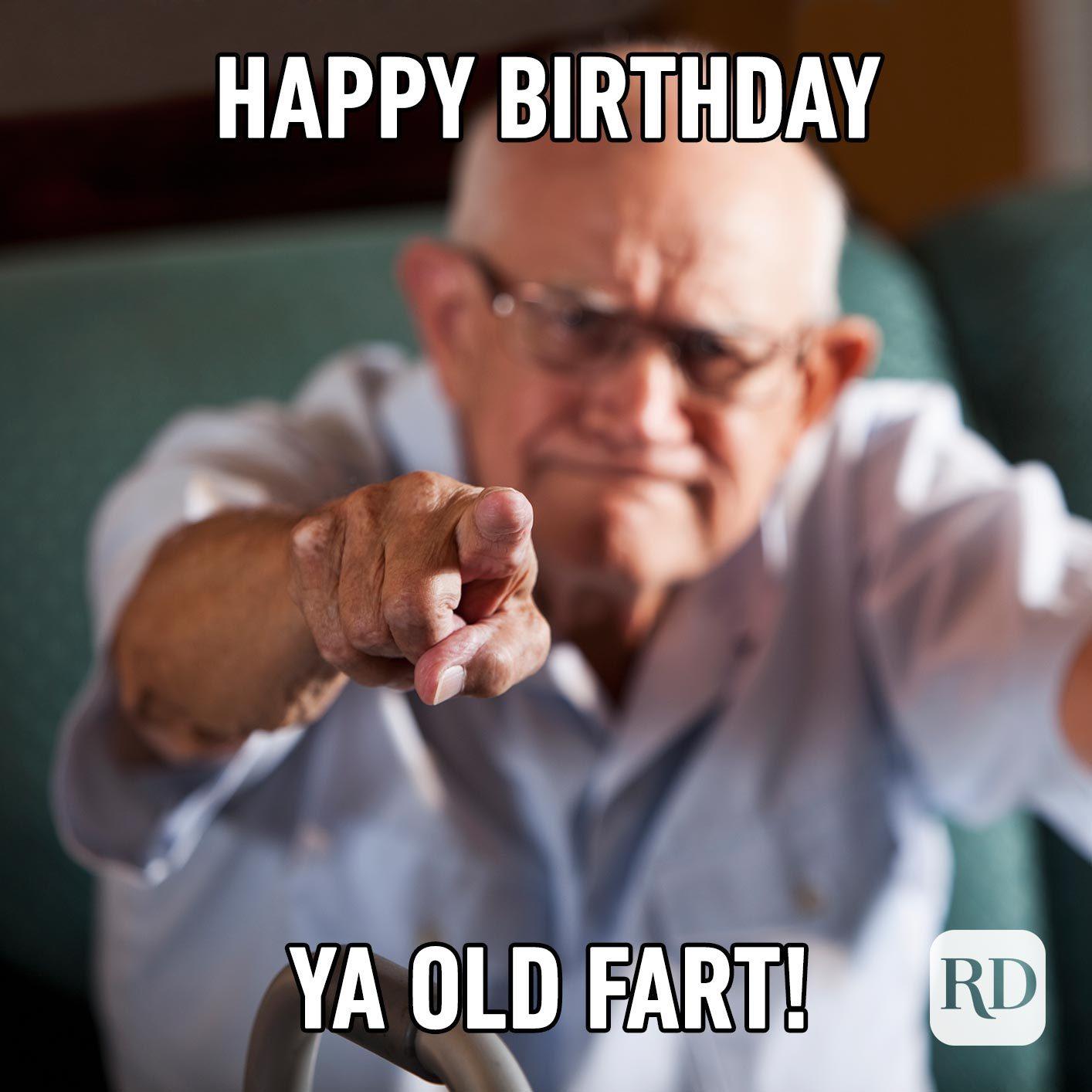 Happy Birthday ya old fart!