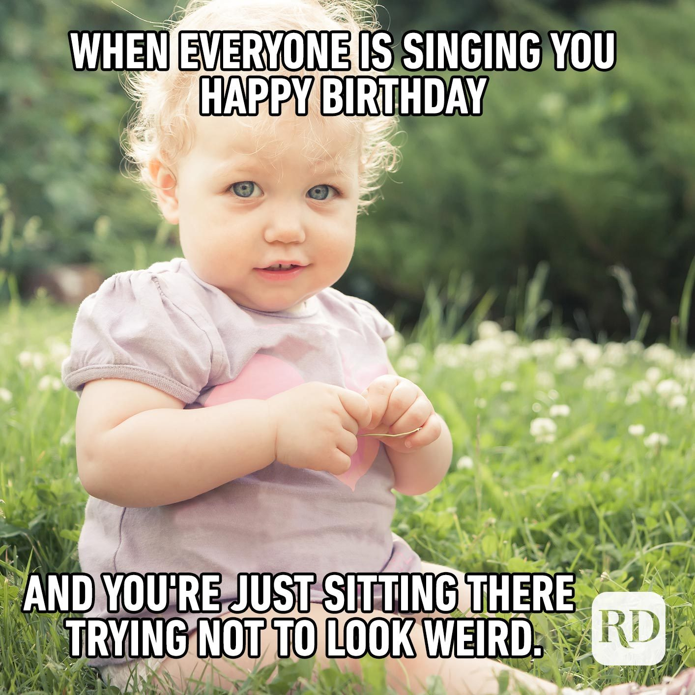 When everyone is singing you Happy Birthday and you're just sitting there trying not to look weird.