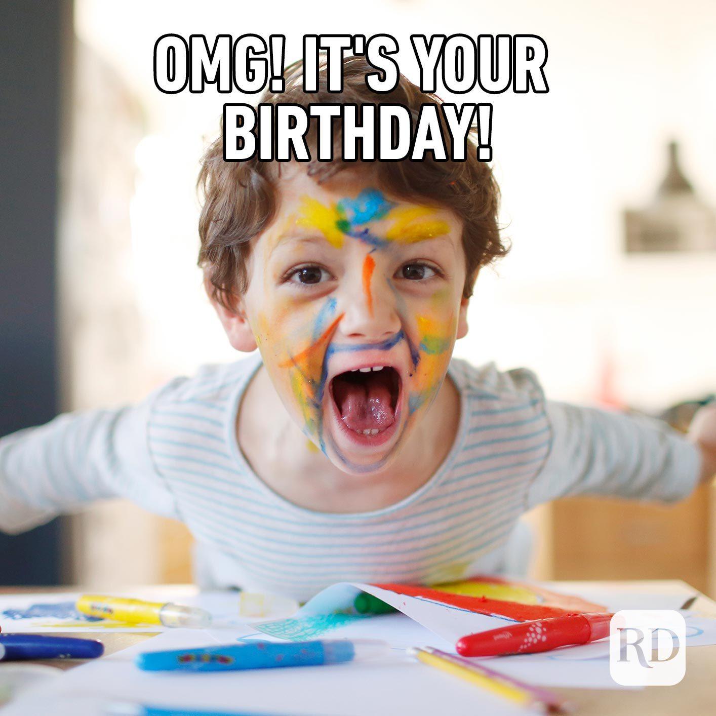 OMG! It's your birthday!