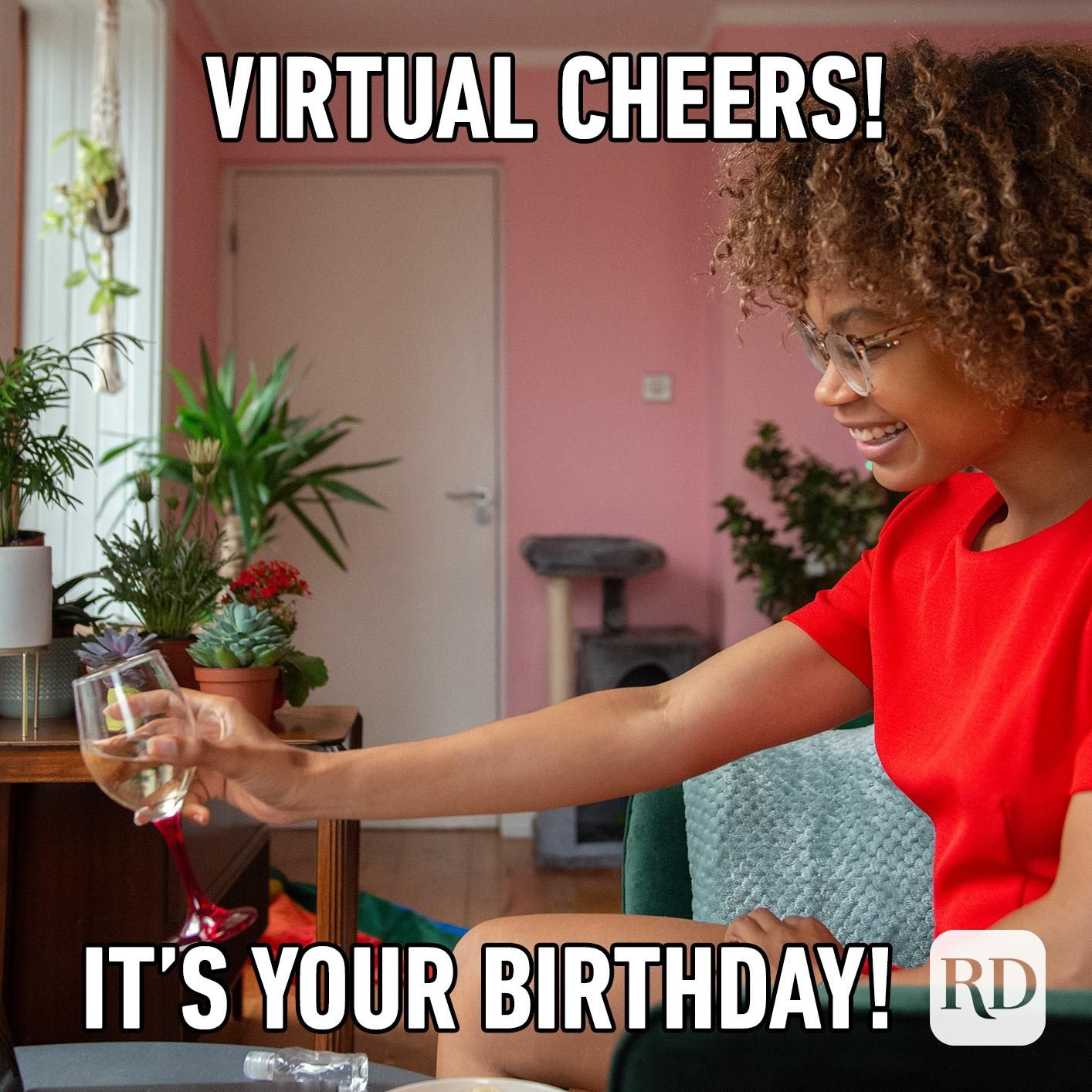 Virtual cheers! It's your birthday!