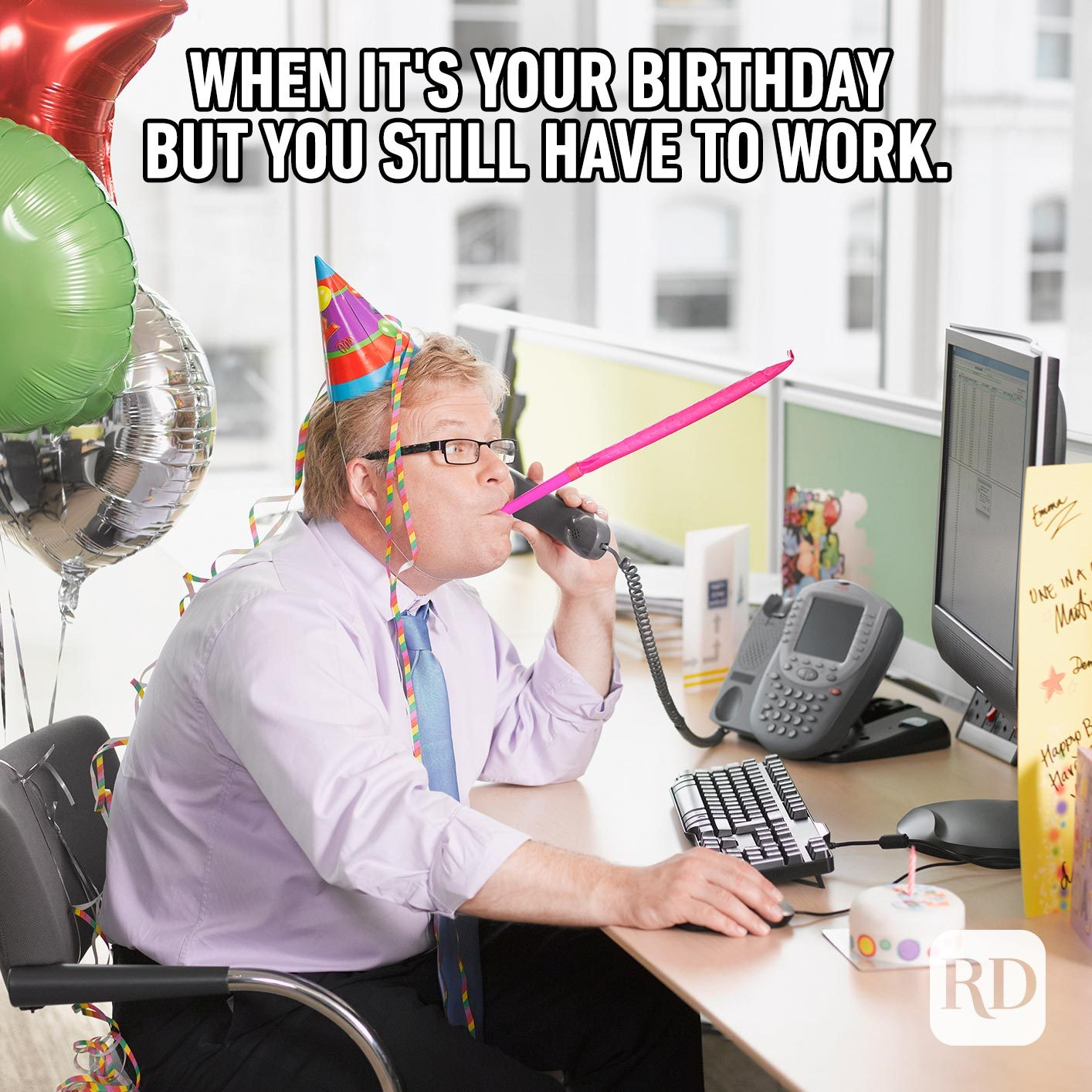 When it's your birthday but you still have to work.