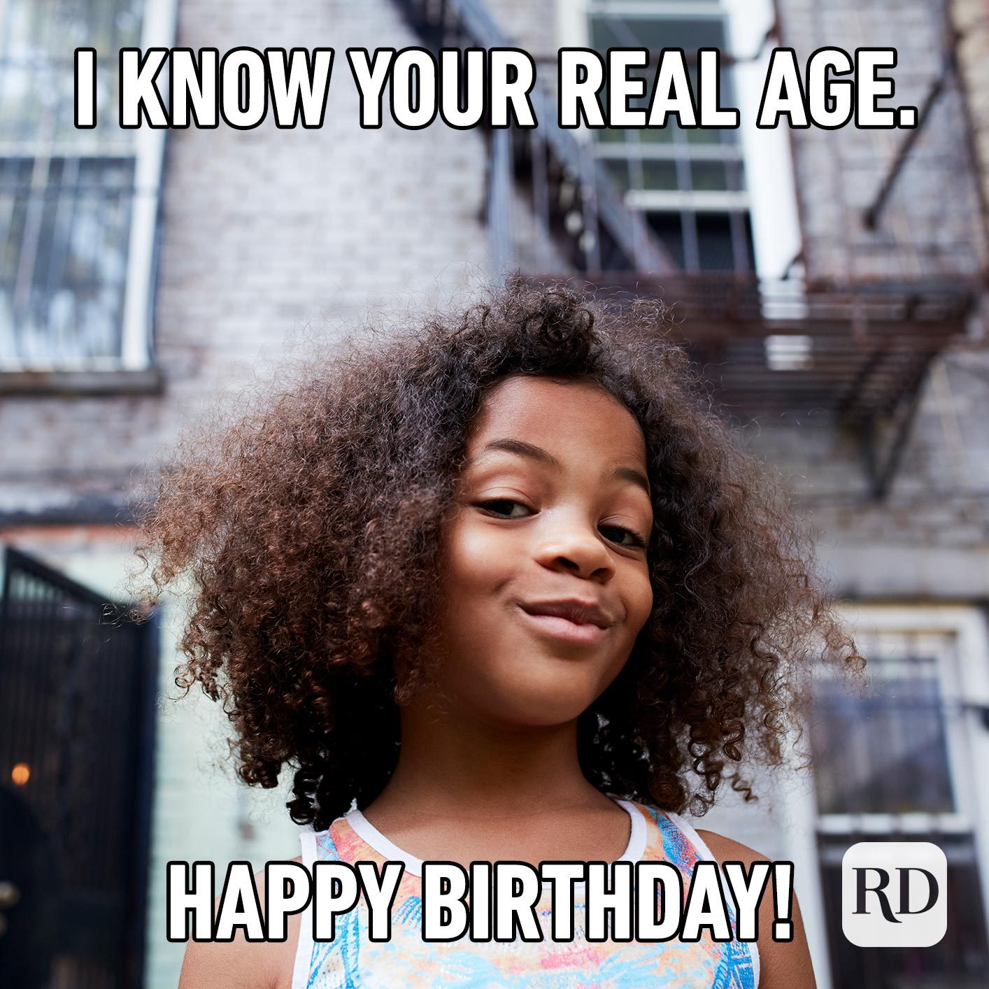 I know your real age. Happy Birthday!