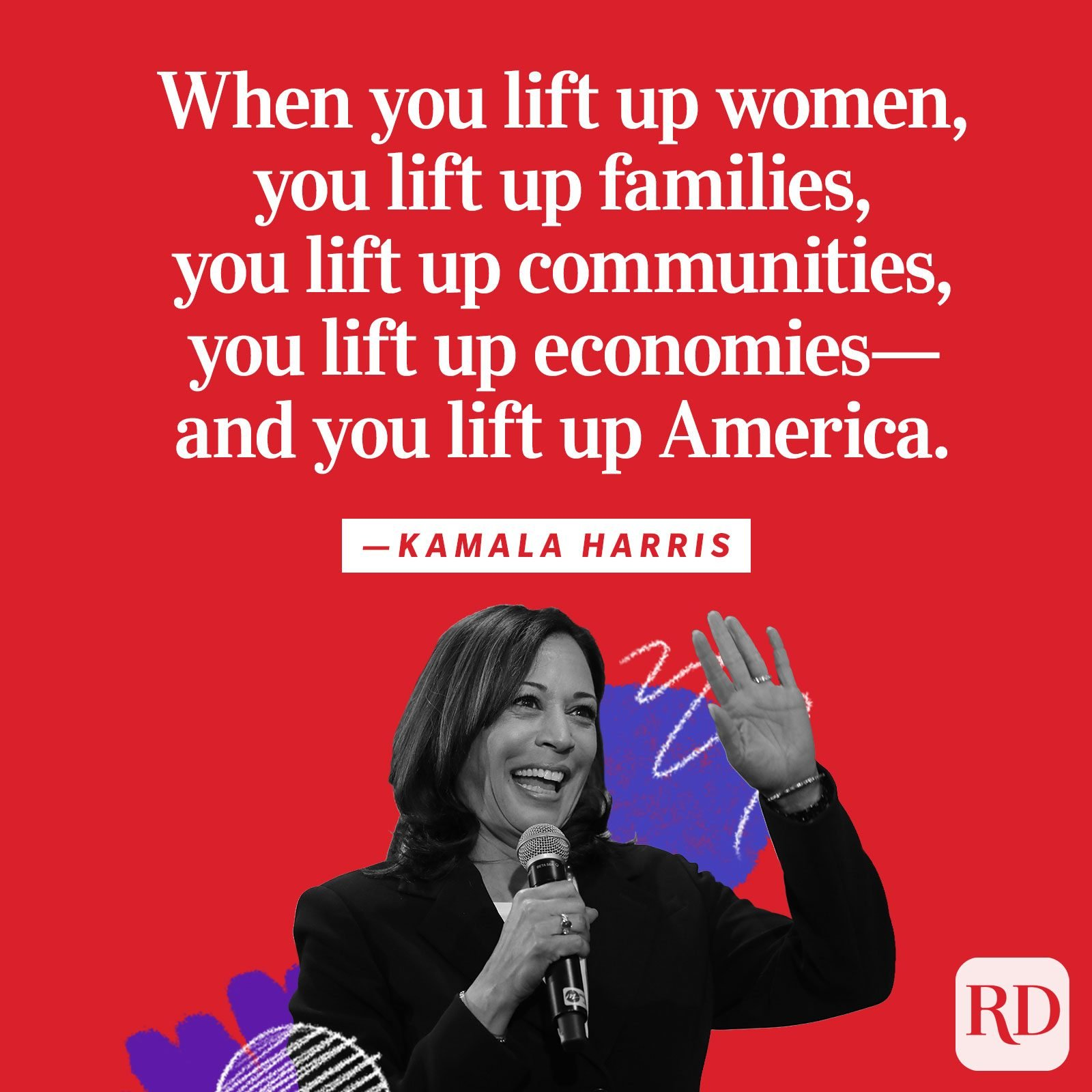 """When you lift up women, you lift up families, you lift up communities, you lift up economies—and you lift up America."""