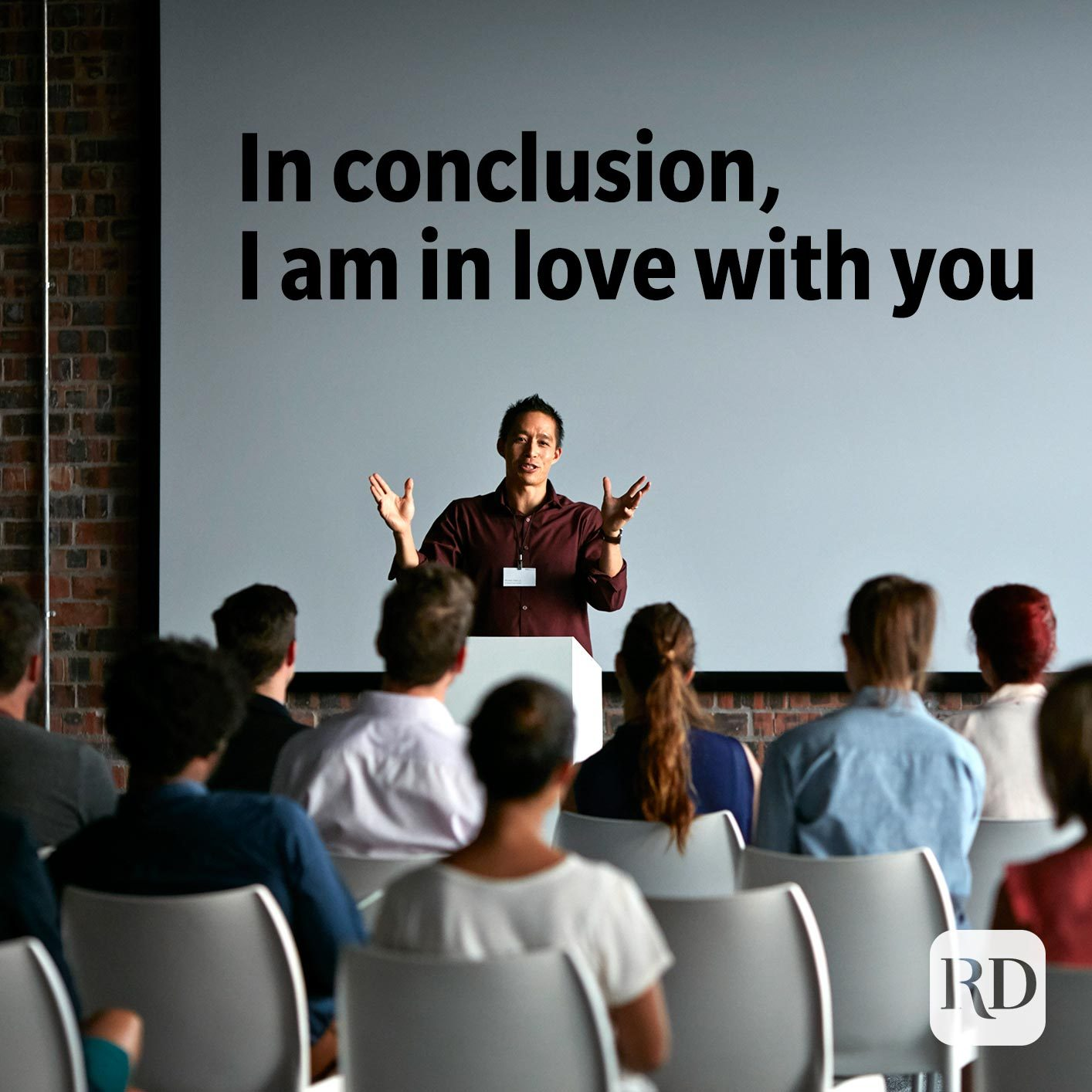 Man giving a presentation. Meme text: In conclusion, I am in love with you. (Have it written on the white screen)