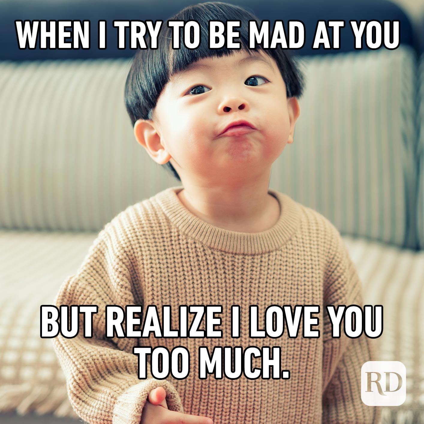 Angry child. Meme text: When I try to be mad at you but realize I love you too much.