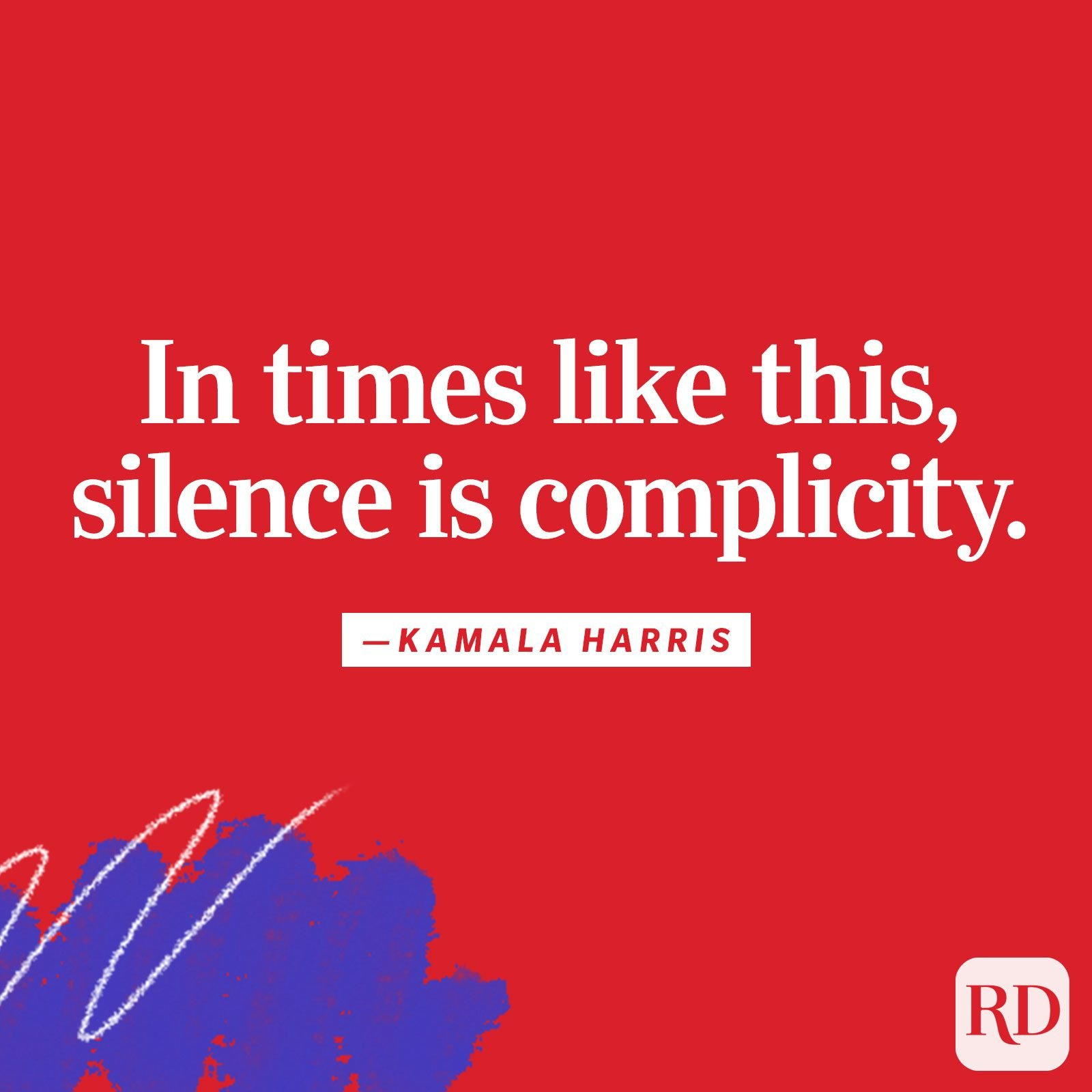 """In times like this, silence is complicity."""