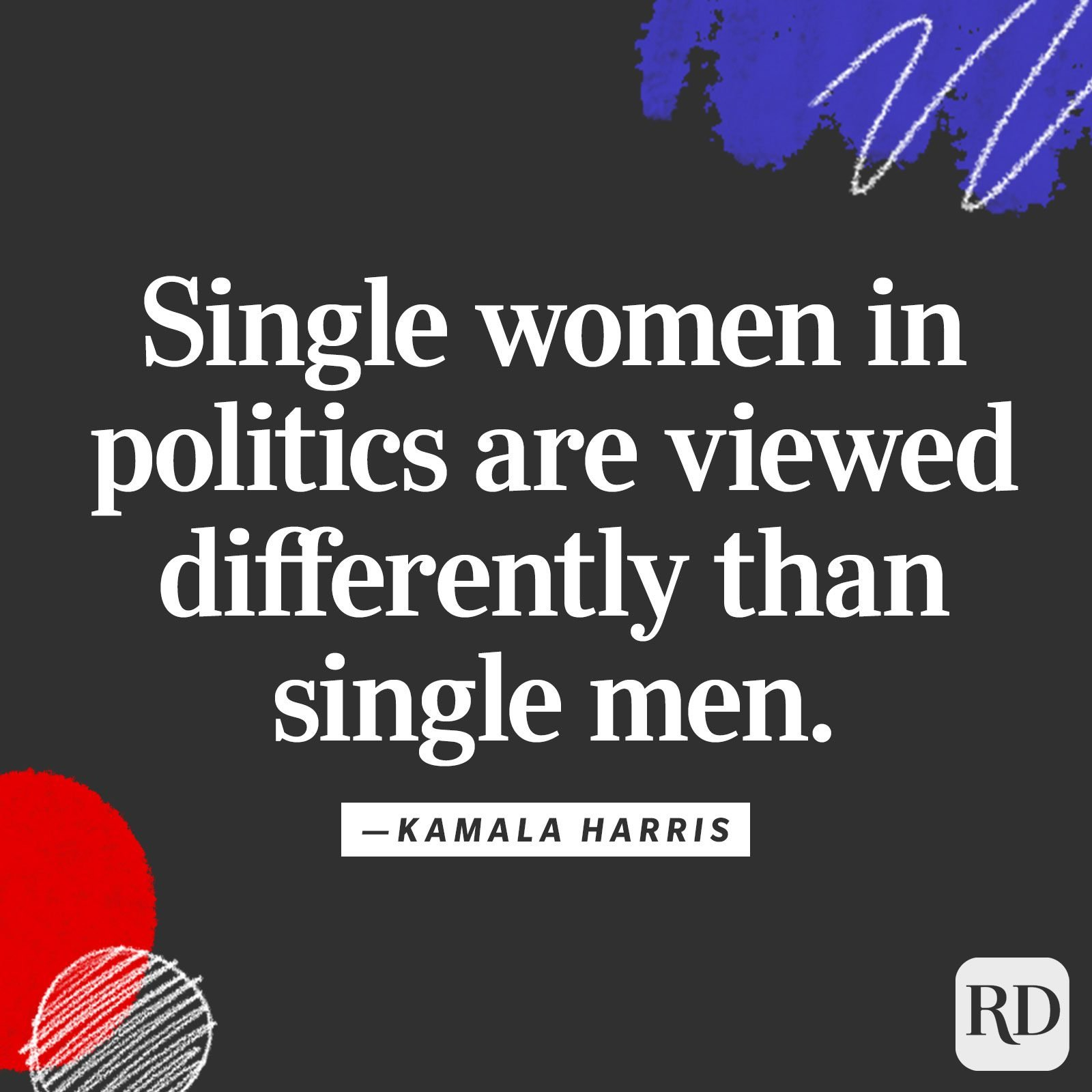 """Single women in politics are viewed differently than single men."""