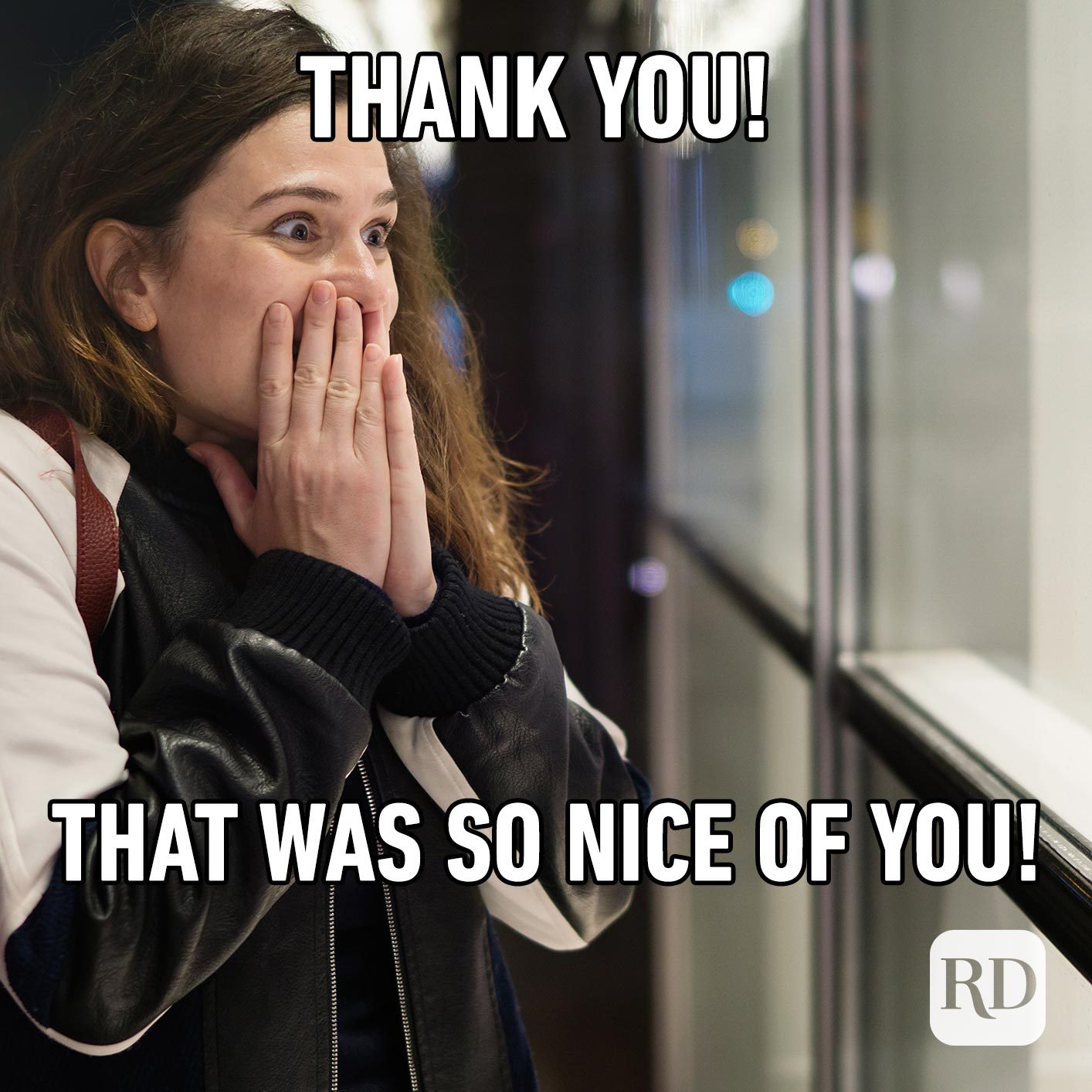 Woman gasping. Meme text: Thank you! That was so nice of you!