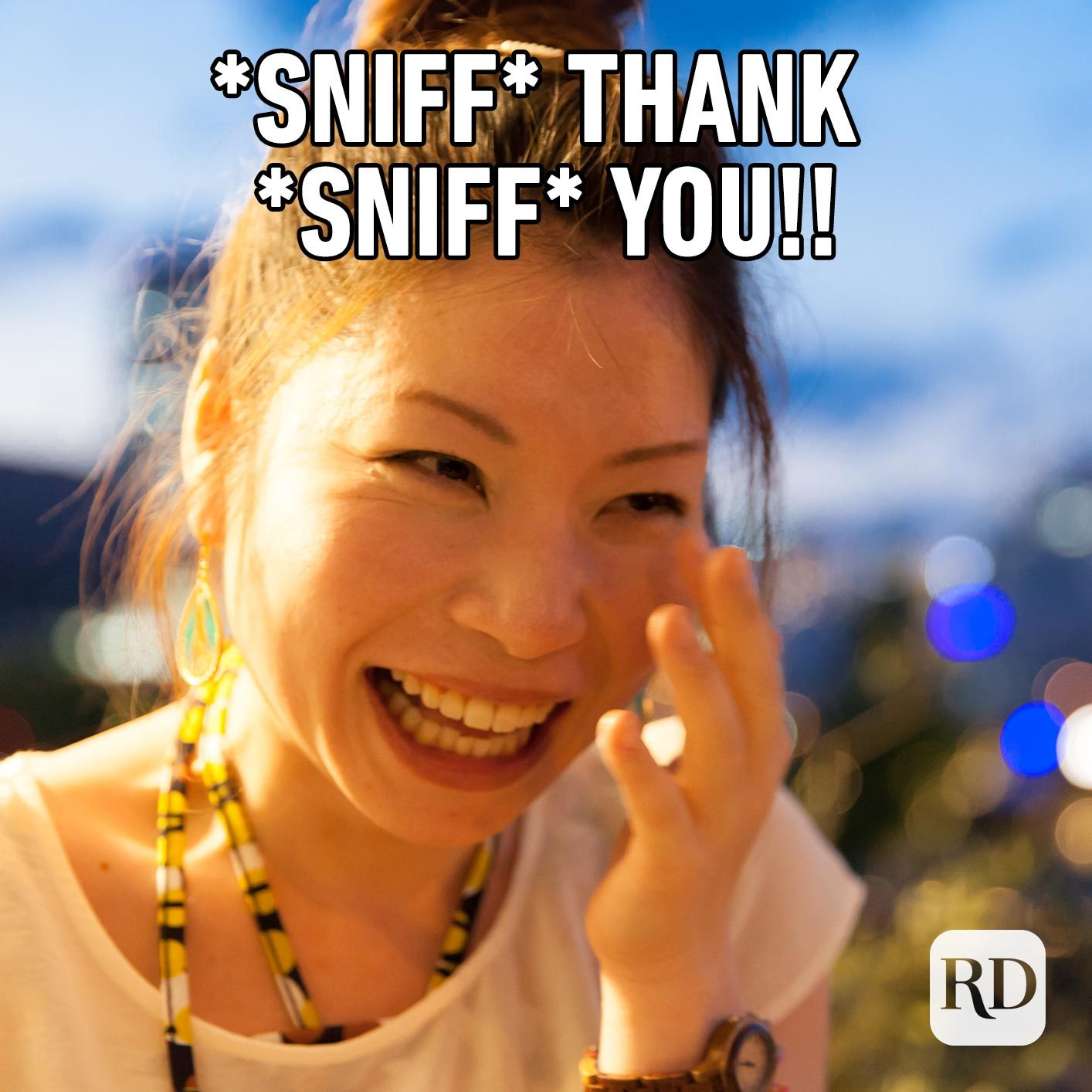 Woman crying happily. Meme text: *Sniff* Thank *Sniff* you!!