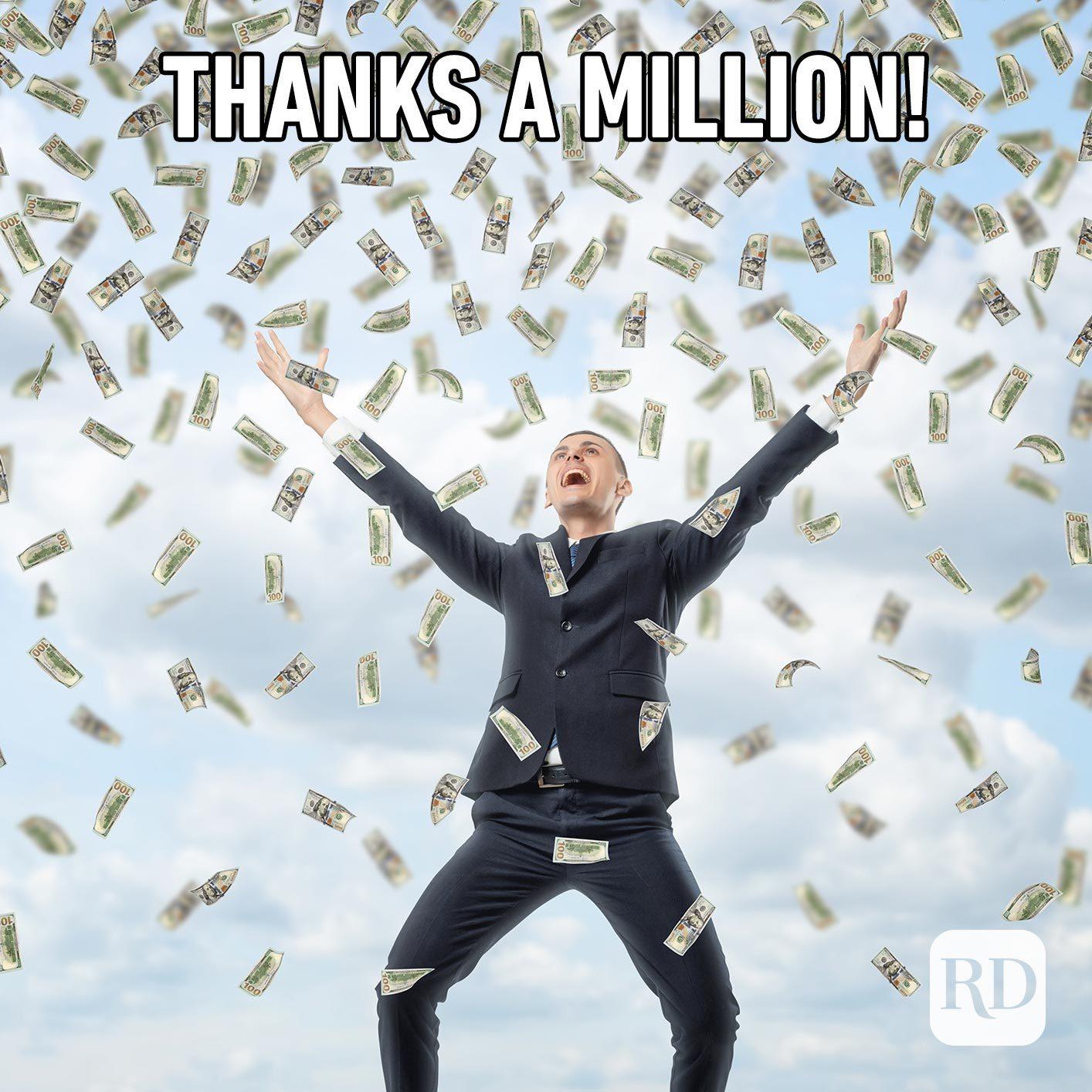 Man throwing a ton of money. Meme text: Thanks a million!