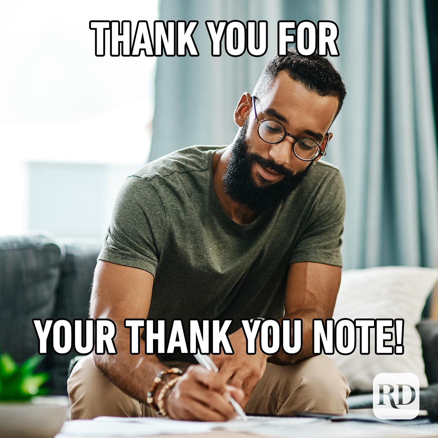 Man writing thank you note. Meme text: Thank you for your thank you note!