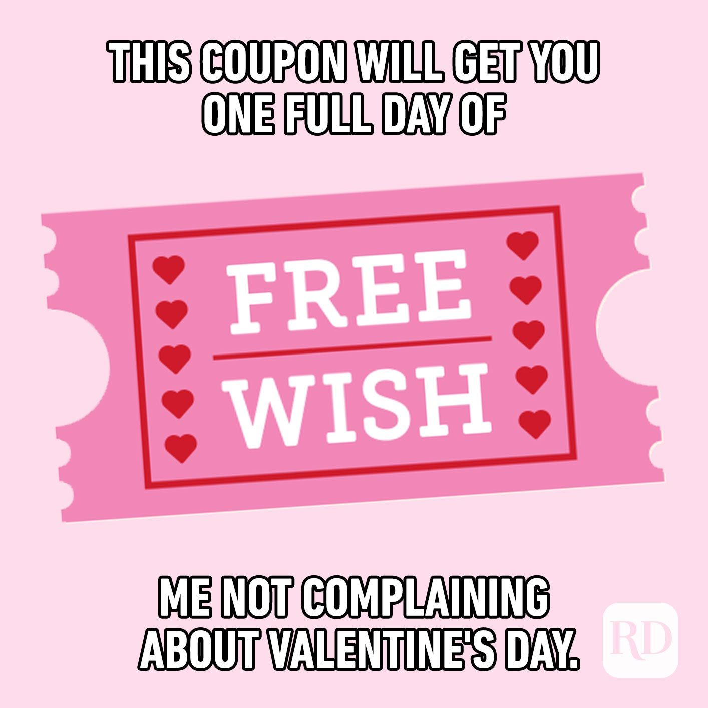 "Coupon that says ""free wish."" Meme text: This coupon will get you one full day of me not complaining about Valentine's Day."