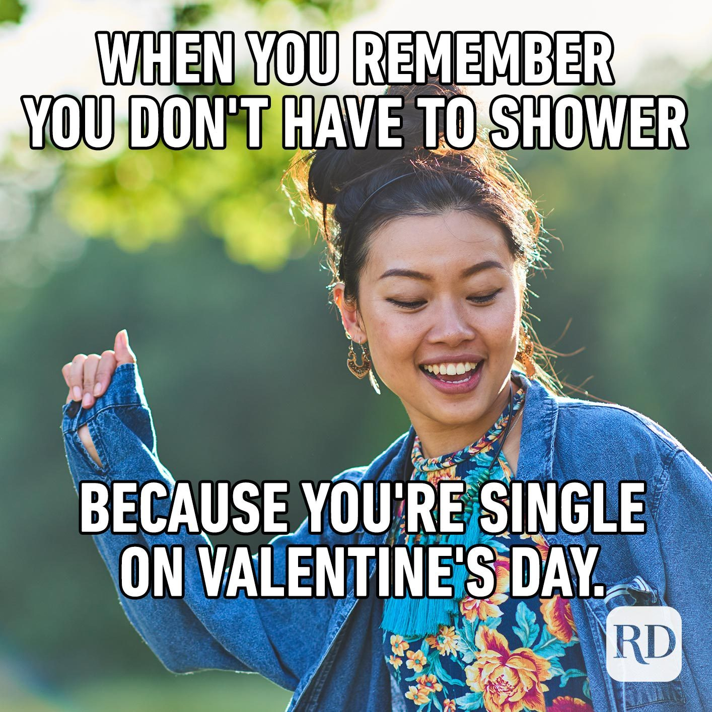 Woman dancing. Meme text: When you remember you don't have to shower because you're single on Valentine's Day.